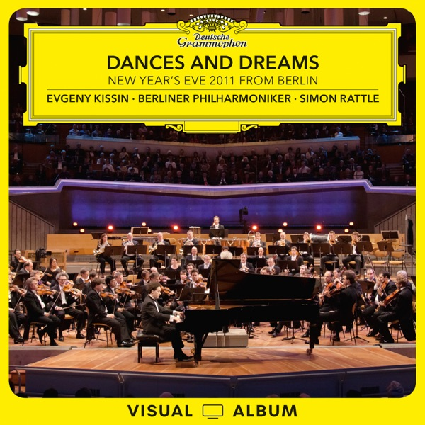 Dances and Dreams: New Year's Eve 2011 From Berlin (Live at Philharmonie, Berlin / 2011 / Visual Album)