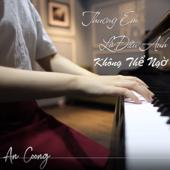 Thương Em Là Điều Anh Không Thể Ngờ (Piano Version)