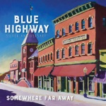 Blue Highway - Both Ends of the Train