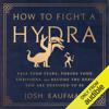 Josh Kaufman - How to Fight a Hydra (Unabridged) artwork