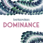 She Keeps Bees - Dominance