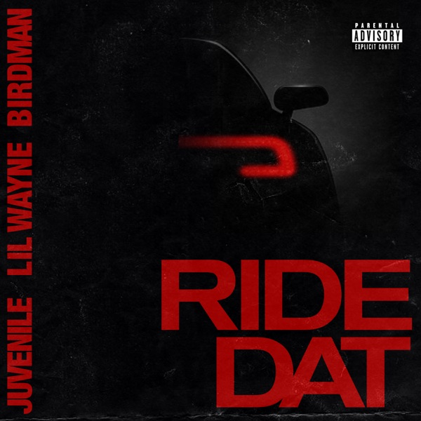 iTunes Artwork for 'Ride Dat (feat. Lil Wayne) - Single (by Birdman & Juvenile)'