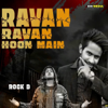 Rock D - Ravan Ravan Hoon Main artwork