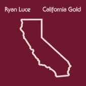 Ryan Luce - California Gold