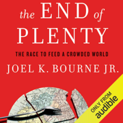 The End of Plenty: The Race to Feed a Crowded World (Unabridged)