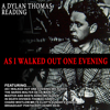 As I Walked out One Evening - A Dylan Thomas Reading (Remastered) - Dylan Thomas