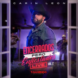 Carin Leon - Encerrados Pero Enfiestados (Live), Vol. 2