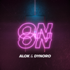 Alok & Dynoro - On & On artwork