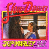 Skip Marley - Slow Down (with H.E.R.)
