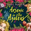 Dale Mayer - Arsenic in the Azaleas: Book 1: Lovely Lethal Gardens  artwork