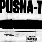 Coming Home (feat. Ms. Lauryn Hill) - Pusha T