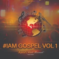 #Iam Gospel, Vol. 1 (Inspired Artist Movement Vegas Edition)