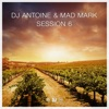 Session 6 - Single, DJ Antoine & Mad Mark