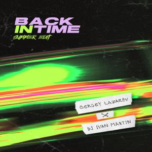 Sergey Lazarev & DJ Ivan Martin - Back In Time (Summer Edit)