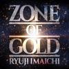 ZONE OF GOLD by RYUJI IMAICHI