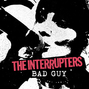 The Interrupters - Bad Guy