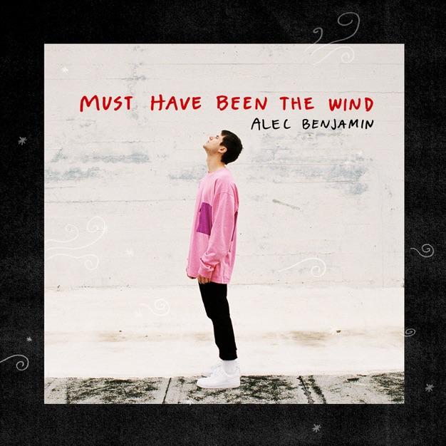 Alec Benjamin – Must Have Been the Wind – Single [iTunes Plus AAC