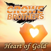 The Crowe Brothers - Heart of Gold