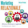 Patrizia Principi - Marketing relazionale: Attrarre, mantenere e migliorare la relazione con i clienti artwork