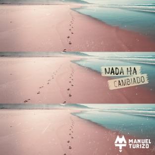 Manuel Turizo – Nada Ha Cambiado – Single [iTunes Plus AAC M4A]