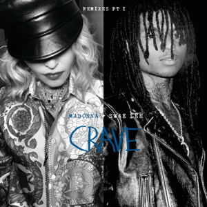 Madonna - Crave (Remixes, Pt. 1) [feat. Swae Lee]