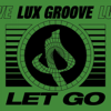 Lux Groove - Let Go artwork