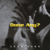 Sham Gabr - Done Any? (Live Version) artwork