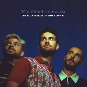 The Shadowboxers - The Slow March of Time Flies By