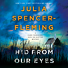 Julia Spencer-Fleming - Hid from Our Eyes  artwork