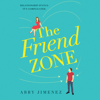 Abby Jimenez - The Friend Zone  artwork