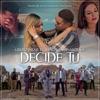 Decide Tú (feat. Banda la Sinaloense de Alex Ojeda) - Single