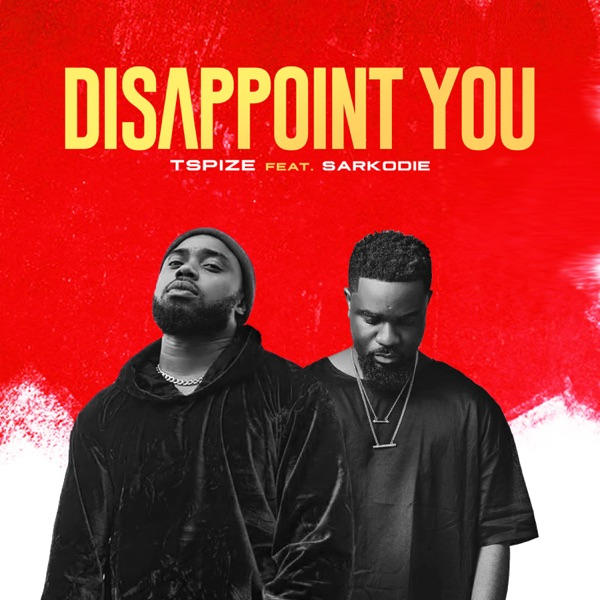 Disappoint You (feat. Sarkodie) - Single