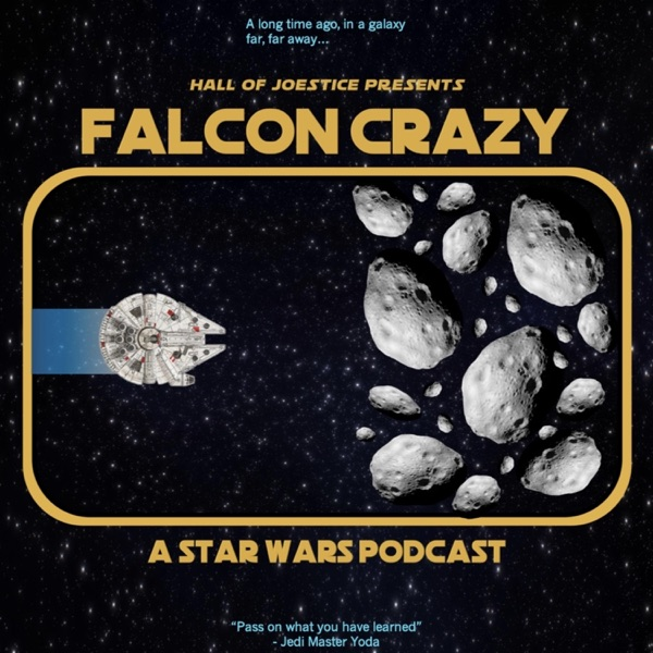 Falcon Crazy: A Star Wars Podcast