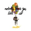 Milow - Nobody Needs You Like I Do Grafik