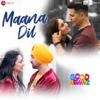 Maana Dil From Good Newwz - B Praak & Tanishk Bagchi mp3