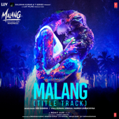 Malang Title Track [From Malang  Unleash The Madness ]  Ved Sharma - Ved Sharma