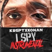 I Spy - KREPT - KONAN - HEADIE ONE - K - TRAP