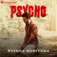 Ilaiyaraaja & Sid Sriram - Neenga Mudiyuma (From