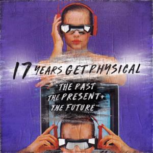 Verschiedene Interpreten - 17 Years Get Physical - The Past, The Present and the Future