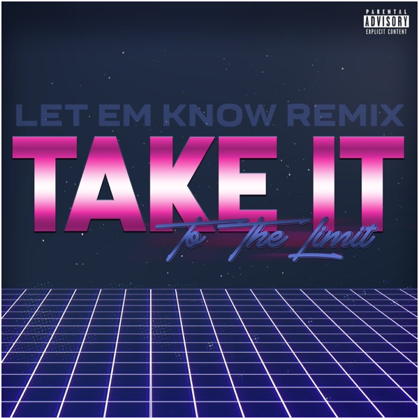 Take It To the Limit (Let Em Know Remix) [feat. Spice 1 & San Quinn] - Single