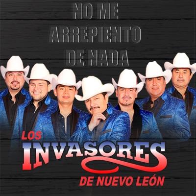 No Me Arrepiento de Nada - Single - Los Invasores de Nuevo León