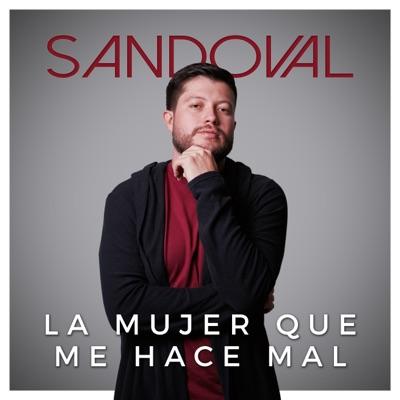 La Mujer Que Me Hace Mal - Single - Sandoval