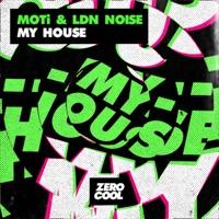 My House - MOTI-LDN NOISE