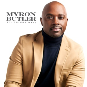 Myron Butler - All Things Well