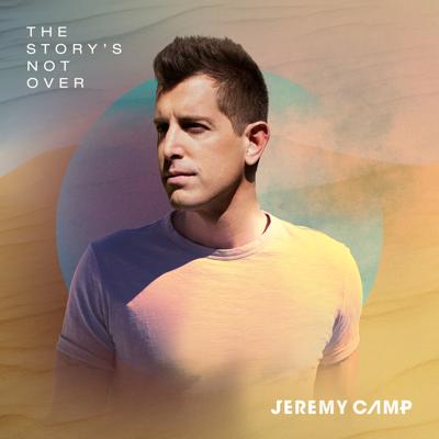 Jeremy Camp - The Story's Not Over Lyrics