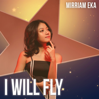 Lagu mp3 Mirriam Eka - I Will Fly - Single baru, download lagu terbaru