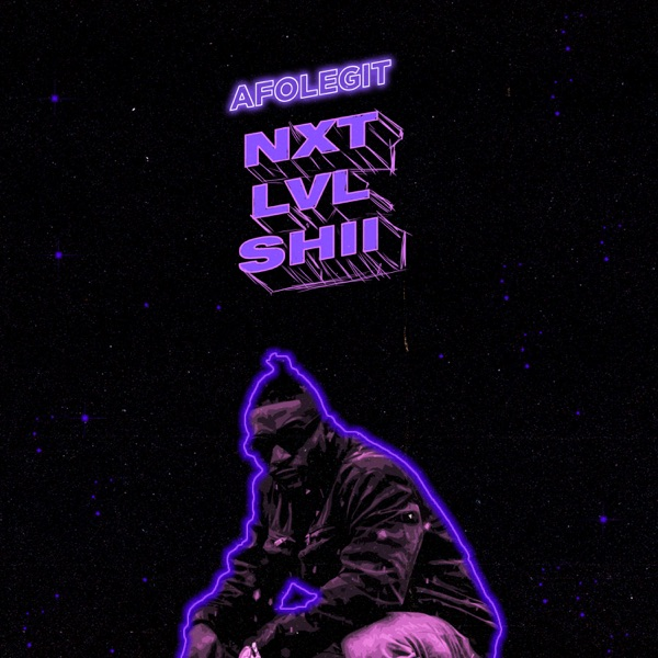 Afolegit - Next Level Shii - EP