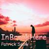 In Break Here - Patrick Snow