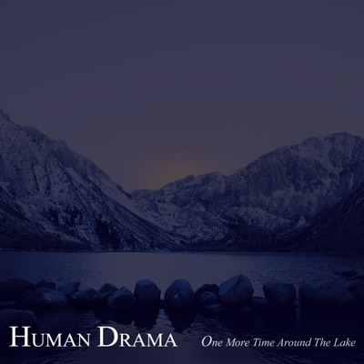 One More Time Around the Lake - Single - Human Drama