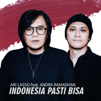 Download Ari Lasso - Indonesia Pasti Bisa (feat. Andra Ramadhan) - Single Gratis, download lagu terbaru